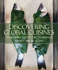 cuisines photos krcek allen discovering global cuisines traditional flavors and
