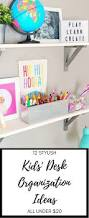 Childrens Desk Accessories by Best 25 Kids Desk Organization Ideas On Pinterest Home Study
