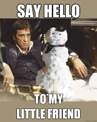 Funny Coke Meme - say hello to my little friend scarface snowman coke pile quickmeme
