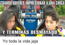 Six Flags Meme - cuando quieres impresionar una chica six flags mexico y terminas