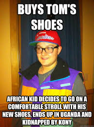 Toms Shoes Meme - buys tom s shoes african kid decides to go on a comfortable stroll
