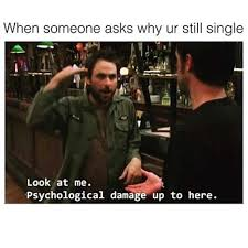dopl3r com memes when someone asks why ur still single look at