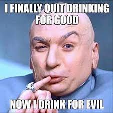 I Quit Meme - quit drinking funny pictures quotes memes funny images funny