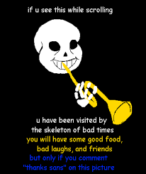 You Re Gonna Have A Bad Time Meme Generator - thanks sans video game