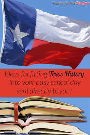 Is Today Flag Day 398 Best Texas History In The Fast Lane Images On Pinterest
