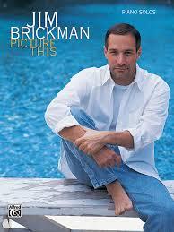 jim brickman picture this piano solos new age jim brickman