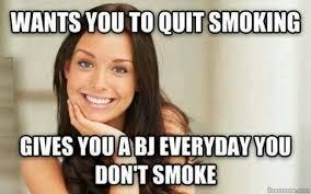 Stop Smoking Memes - funny memes about quitting smoking 4 king tumblr
