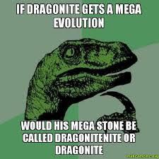 Dragonite Meme - if dragonite gets a mega evolution would his mega stone be called