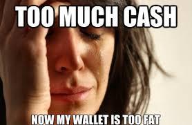 Cash Money Meme - banks don 8217 t want your cash especially euros