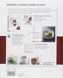 2 cuisinez comme un chef amazon fr le cours de cuisine de l atelier des chefs l atelier