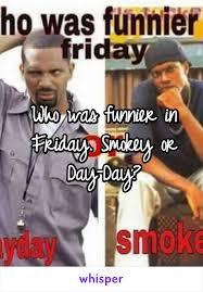 Friday Smokey Meme - was funnier in friday smokey or day day