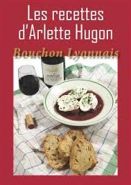 la cuisine lyonnaise cuisine lyonnaise les recettes d arlette hugon bouchon lyonnais