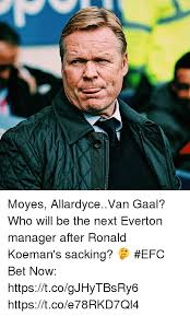 Everton Memes - moyes allardycevan gaal who will be the next everton manager after