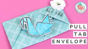 origami pull tab envelope tutorial how to make an origami