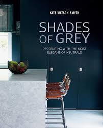 Interior Design Books by Shades Of Grey Decorating With The Most Elegant Of Neutrals Kate