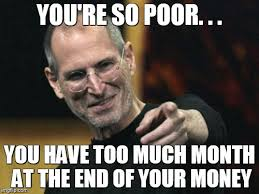 Meme Poor - steve jobs meme imgflip