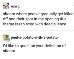 theme question definition erarg sitcom where people gradually get killed off and their spot in