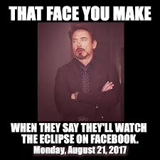 The Face You Make Meme - that face you make american eclipse usa