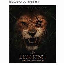 Lion King Meme - i hope they don t ruin this the lion king in3es real d a and imax 3d