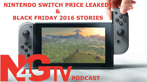 black friday stories nintendo switch price leaked and black friday 2016 stories n4gtv