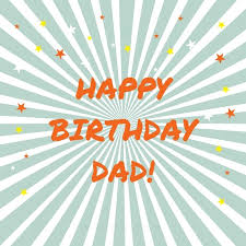 Happy 39th Birthday Wishes 200 Ways To Say Happy Birthday Dad Funny And Heartwarming Wishes