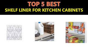 best kitchen shelf liner best shelf liner for kitchen cabinets 2020