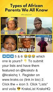 African Parents Meme - types of african parents we all know krakslist shut upyour mouth