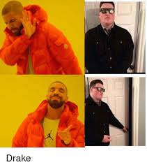 Drake Meme - drake drake meme on esmemes com