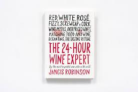the 24 hour wine expert jancis robinson 9781419722660 amazon