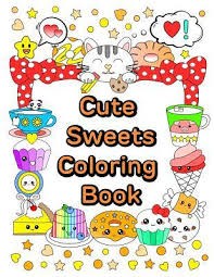 cute sweets coloring book relaxing coloring book adults