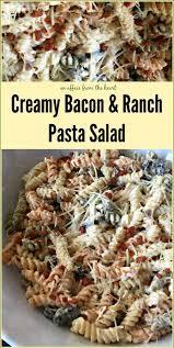 creamy bacon u0026 ranch pasta salad an affair from the heart