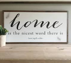 home is the nicest word there is laura ingalls wilder quote home is the nicest word there is laura ingalls wilder quote painted distressed wall decor shabby chic farmhouse cottage style wall art