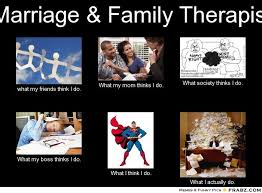 Meme Generator What I Really Do - marriage family therapist meme generator what i do
