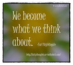 thought of the day with meaning we become what we think about