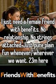 No Strings Attached Memes - i just need a female friend with benefits no relationship no