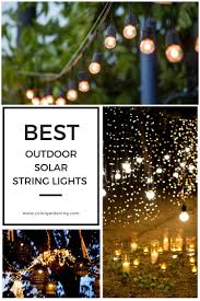 Solar String Lights Outdoor Patio Best Outdoor Solar String Lights For Patio Outdoor