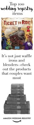 most popular wedding registry stores 111 best wedding registry images on wedding registries