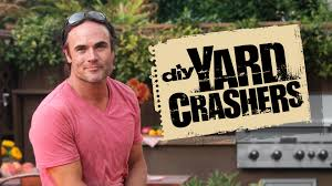 yard crashers full episodes yard crashers diy
