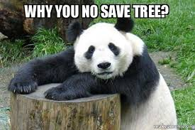 Tree Meme - why you no save tree confession panda make a meme