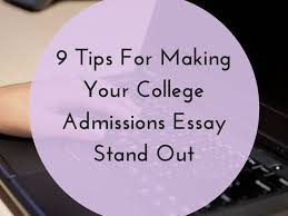 ideas about College Admission Essay on Pinterest   College     Pinterest The college admissions essay can play a big role in college admissions decisions  Here are nine tips to help your essay stand out