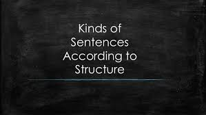 kinds of sentences according to use and structure