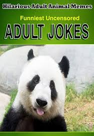Explicit Memes - funniest uncensored animal adult jokes hilarious memes book