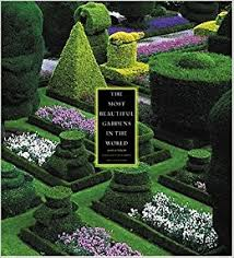 images of beautiful gardens the most beautiful gardens in the world alain le toquin jacques