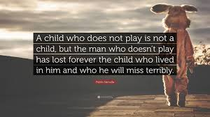 Love A Child Quotes by Pablo Neruda Quotes 73 Wallpapers Quotefancy