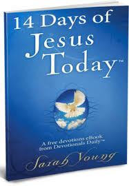 free 14 jesus today devotional u2014 faithgateway