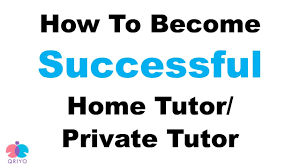 tutor homes tips for home tutors become a successful home tutor boost