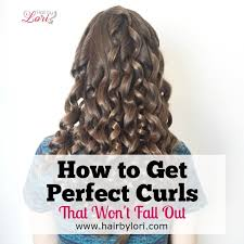 curling irons that won t damage hair how to get perfect curls that won t fall out hair by lori