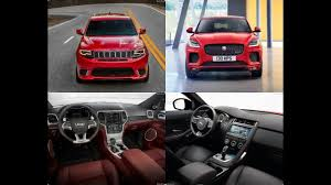 jaguar jeep 2018 2018 jaguar e pace vs 2018 jeep grand cherokee trackhawk youtube
