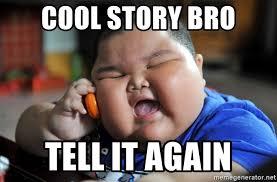 Cool Story Meme - cool story bro tell it again meme story best of the funny meme