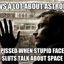 Astronomy Memes - overly educated astronomy problems by solaris132 meme center